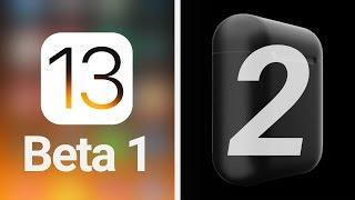 iOS 13 Beta 1 Release Date Leaked & New AirPods 2 Rumors!