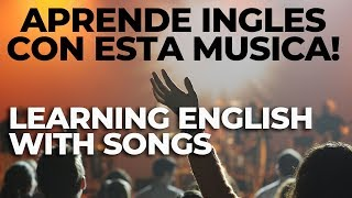 Aprendiendo Inglés con Música - Learning English with Songs