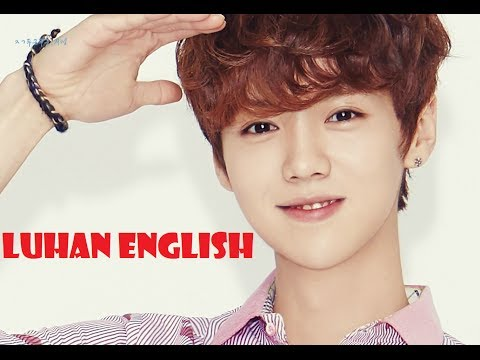 LUHAN Speaking ENGLISH Compilation