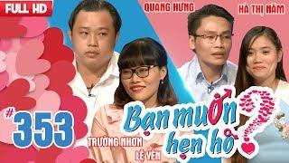 WANNA DATE| EP 353 UNCUT| Truong Nhon - Le Yen| Quang Hung - Ha Thi Nam| 290118 💖