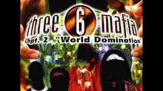 Three 6 Mafia - Ch.2 World Domination (Full Album)