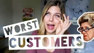 STORY TIME: WORST CUSTOMERS AT WORK