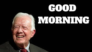 How Jimmy Carter Starts His Day