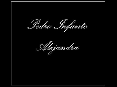 Pedro Infante - Alejandra
