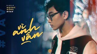 VÌ ANH VẪN  (#VAV)   HOÀNG DŨNG   OFFICIAL MV    MV 4K