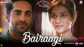 Bairaagi by Arijit Singh   Bareilly Ki Barfi   Ayushman & Kriti Sanon   Samira Koppikar