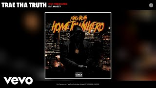 Trae Tha Truth - No Pressure (Audio) ft. Mozzy