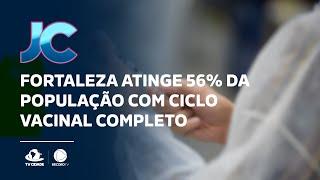 Fortaleza atinge 56% da população com ciclo vacinal completo