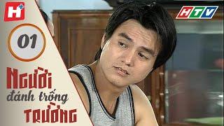 Người Đánh Trống Trường - Tập 1 | HTV Films Tình Cảm Việt Nam Hay Nhất 2020