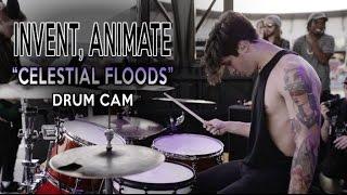 Invent, Animate | Celestial Floods | Drum Cam (LIVE)