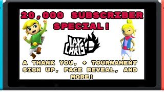 20,000 SUBSCRIBER SPECIAL! A THANK YOU + TOURNAMENT INFO, FACE REVEAL AND FUTURE OF LAXCHRIS?!