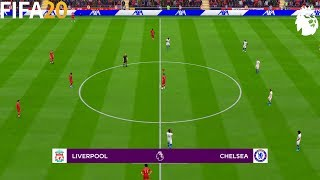 FIFA 20 | Liverpool vs Chelsea - English Premier League 19/20 Season - Full Match & Gameplay