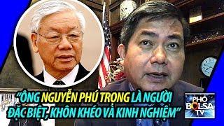 Ls Hoàng Duy Hùng: Ông Nguyễn Phú Trọng là 1 người đặc biệt, khôn khéo và kinh nghiệm