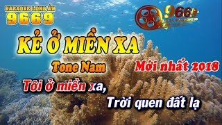 Karaoke Kẻ Ở Miền Xa | Tone Nam | Karaoke 9669 | Keyboard Long Ẩn