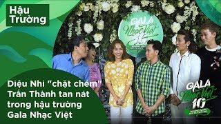"""Diệu Nhi """"chặt chém"""" Trấn Thành tan nát trong hậu trường Gala Nhạc Việt"""