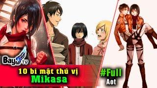 10 Bí mật về Mikasa