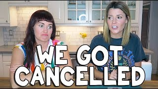 we got cancelled (not clickbait)