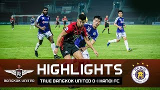 Highlights: True Bangkok United 0-1 Hanoi FC