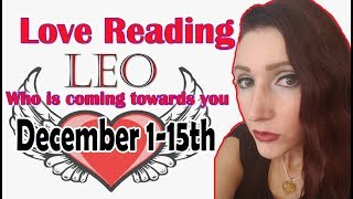 """LEO, """"YOU CHOOSE BOTH, WHAT!! DECEMBER 1-15 WHO IS COMING TOWARDS LOVE READINGS"""
