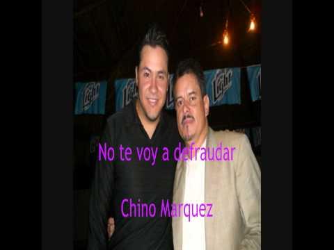 Chino Marquez No te voy a defraudar