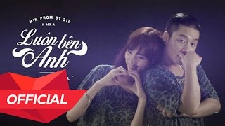 MIN from ST.319 - LUÔN BÊN ANH (BY YOUR SIDE) (ft MR.A) Lyric Video