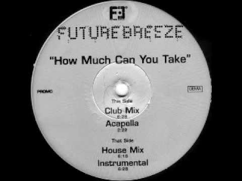 Future Breeze - How Much Can You Take (Club Mix)