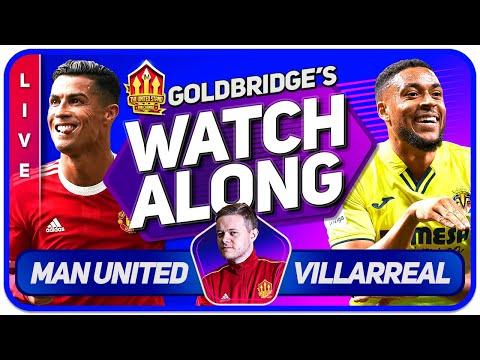 MANCHESTER UNITED vs VILLAREAL LIVE GOLDBRIDGE Watchalong! CHAMPIONS LEAGUE