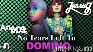 NO TEARS LEFT TO DOMINO   mashup of Ariana Grande and Jessie J