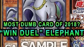 "MOST DUMB YUGIOH CARD OF 2018?  ""WIN DUEL"" ELEPHANT - Flying Elephant"