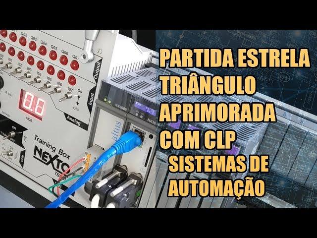 PARTIDA ESTRELA TRIÂNGULO APRIMORADA COM CLP NEXTO | Sistemas de Automação #012