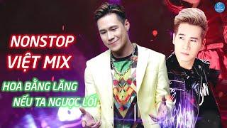 Liên Khúc Nonstop Việt Mix 2019 - Khánh Phương, Chu Bin, Châu Khải Phong - LK Remix Sôi Động 2019HD