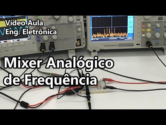 MIXER ANALÓGICO DE FREQUÊNCIA (GILBERT CELL) | Vídeo Aula #263