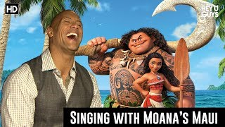 Singing with Moana's Maui (Dwayne Johnson - The Rock)