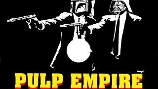 """Pulp Empire - """"A Tarantino inspired Star Wars mashup and remix"""""""
