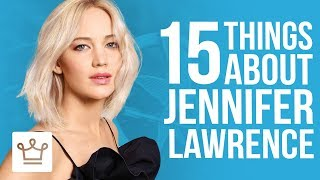 15 Things You Didn't Know About Jennifer Lawrence