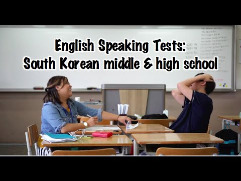 English Speaking Tests: South Korean Middle & High School