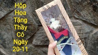Làm hộp hoa tặng thầy cô ngày 20-11, món quà độc đáo dễ làm