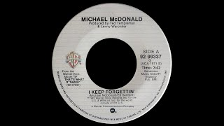 Michael McDonald ~ I Keep Forgettin' (Every Time You're Near) 1982 Soul Purrfection Version