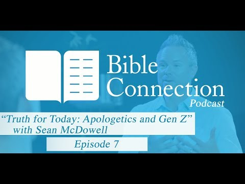 Bible Connection Podcast: Truth for Today: Apologetics and Gen Z