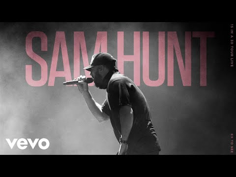 Sam Hunt - Ex To See (live) - 15 In A 30 Tour