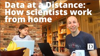 Data at a Distance: How Scientists Work from Home video