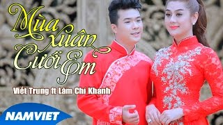 Mùa Xuân Cưới Em - Viết Trung ft Lâm Chi Khanh [MV HD OFFICIAL]