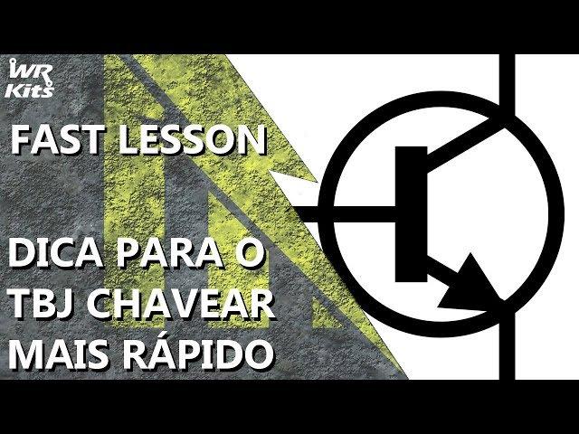 FAÇA O TRANSISTOR CHAVEAR MAIS RÁPIDO (DICA FÁCIL!)