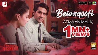 Bewaqoofi – Armaan Malik – Yeh Saali Aashiqui