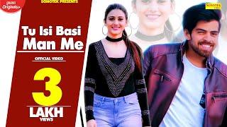 Tu Isi Basi Man Me – Masoom Sharma