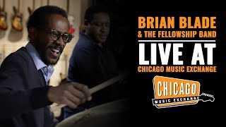Brian Blade and The Fellowship Band (Live) at Chicago Music Exchange    CME Session