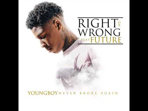 YoungBoy Never Broke Again - Right or Wrong (feat. Future) [Official Audio]