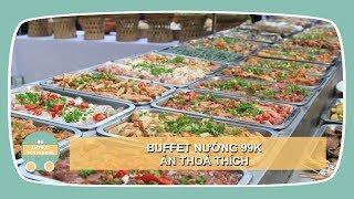 BUFFET NƯỚNG 99K - CHÚ TÈO - Siêu Ngon, Siêu Rẻ   Món Ngon Gò Vấp - Vietnamese Street Food