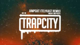 twenty one pilots - Jumpsuit (TELYKast Remix)