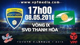 FLC THANH HÓA VS SLNA - V.LEAGUE 2016 | FULL